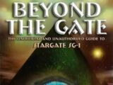 Beyond the Gate: The Unofficial and Unauthorized Guide to Stargate SG-1