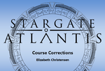 Stargate Atlantis - Course Corrections
