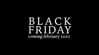 BLACK FRIDAY Coming FEBRUARY 2020
