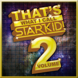 That's What I Call StarKid! Vol. 2