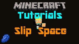 Minecraft Tutorials w Ben Slip Space New and Improved (SQ)