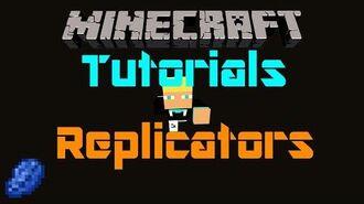 Minecraft Tutorials w Ben Replicators (SQ)