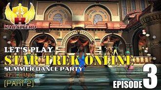 Let's Play Star Trek Online E3-P2 Dance Party - Just Dance