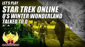 Let's Play Star Trek Online E5P1 Q's Winter Wonderland 2014 ★ Talked To Q