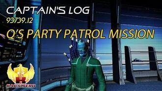 Captain's Log 93739.12 ★ Q's Party Patrol Mission ★ Star Trek Online