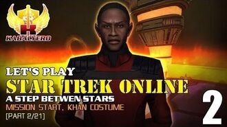 Let's Play Star Trek Online E1-P2 21 A Step Between Stars - Mission Start, Khan Costume