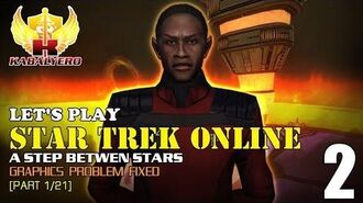 Let's Play Star Trek Online E1-P1 21 A Step Between Stars - Graphics Problem Fixed?