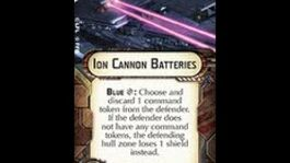 """How-to use Ion Cannon """"Ion Cannon Batteries"""" - Star Wars Armada Explained (SWAE)"""