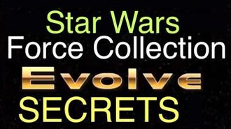 Star Wars- Force Collection - Evolve Secrets (Proper and Perfect Evo Max)