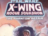 Star Wars: X-Wing Rogue Squadron: The Phantom Affair (TPB)
