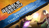 Rebels Recon 4.4 Inside Kindred & Crawler Commandeers