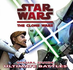 The Clone Wars - Visual Guide Ultimate Battles
