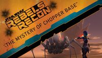Rebels Recon 2.19 Inside The Mystery of Chopper Base