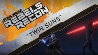 Rebels Recon 3.20 Inside Twin Suns