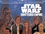 Star Wars: Journey to Star Wars: The Force Awakens — Shattered Empire
