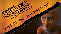 Rebels Recon 1.04 Inside Rise of the Old Masters 1