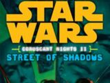 Coruscant Nights II: Street of Shadows