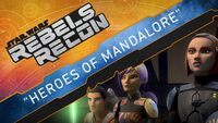 Rebels Recon 4.1 Inside Heroes of Mandalore Parts 1 and 2