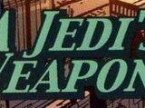 A Jedi's Weapon