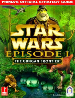 Episode I - The Gungan Frontier - Prima's Official Strategy Guide