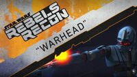 Rebels Recon 3.14 Inside Warhead