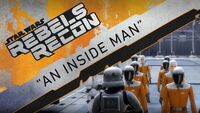 Rebels Recon 3.09 Inside An Inside Man