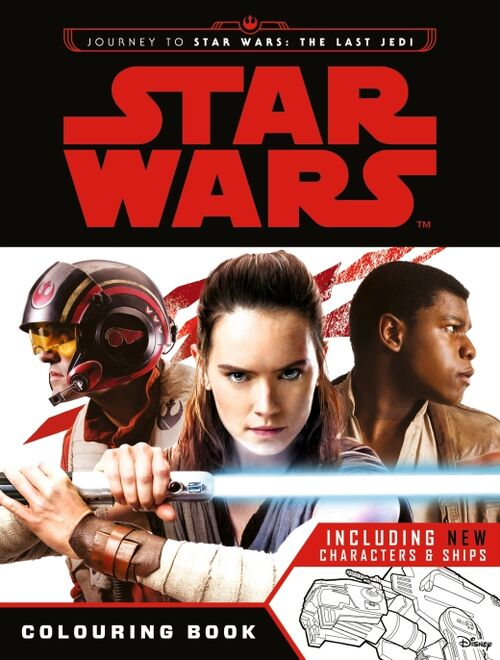 Star Wars: Colouring Book (Journey to Star Wars: The Last ...