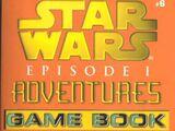 Episode I Adventures Game Book 6: The Hunt for Anakin Skywalker