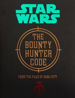 The Bounty Hunter Code - From the Files of Boba Fett