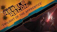 Rebels Recon 2.20 Inside Twilight of the Apprentice