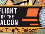 Flight of the Falcon, Part 5: Grand Theft Falcon