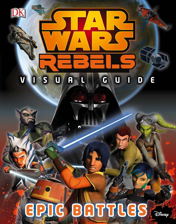 Star Wars Rebels Visual Guide Epic Battles Wookieepedia Fandom