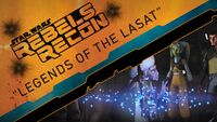 Rebels Recon 2.13 Inside Legends of the Lasat