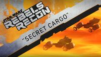 Rebels Recon 3.18 Inside Secret Cargo
