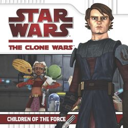 The Clone Wars - Children of the Force