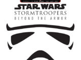 Star Wars: Stormtroopers: Beyond the Armor