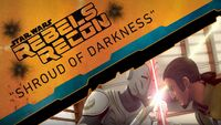 Rebels Recon 2.17 Inside Shroud of Darkness 1