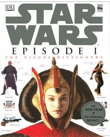 Star Wars Episode I The Visual Dictionary Wookieepedia Fandom