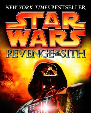 Star Wars Episode Iii Revenge Of The Sith Novelization Wookieepedia Fandom