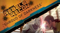 Rebels Recon 2.17 Inside Shroud of Darkness