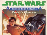 Junior Jedi Knights: Vader's Fortress