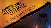 Rebels Recon 1.08 Inside Gathering Forces 1