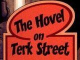 The Hovel on Terk Street