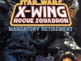 Star Wars: X-Wing Rogue Squadron: Mandatory Retirement (TPB)