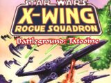 Star Wars: X-Wing Rogue Squadron: Battleground: Tatooine (TPB)