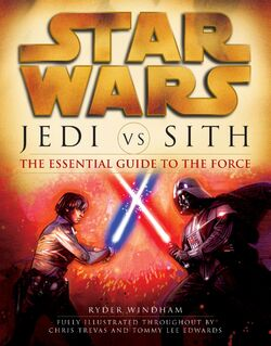 Jedi vs Sith - The Essential Guide to the Force