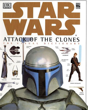 Star Wars Attack Of The Clones The Visual Dictionary Wookieepedia Fandom