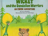 Wicket and the Dandelion Warriors: An Ewok Adventure