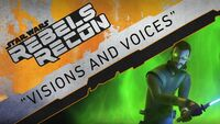 Rebels Recon 3.10 Inside Visions and Voices