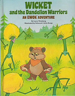 Wicket and the Dandelion Warriors - An Ewok Adventure
